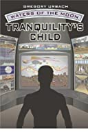Tranquility's Child (Waters of the Moon)