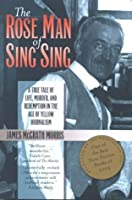 The Rose Man of Sing Sing:A True Tale of Life, Murder, and Redemption in the Age of Yellow Journalism (Communications and Media Studies)