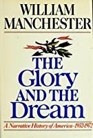 The Glory and the Dream - A Narrative History of America -  1932-1972