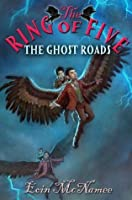 The Ghost Roads (Ring of Five)