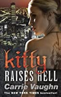 Kitty Raises Hell (Kitty Norville 6)