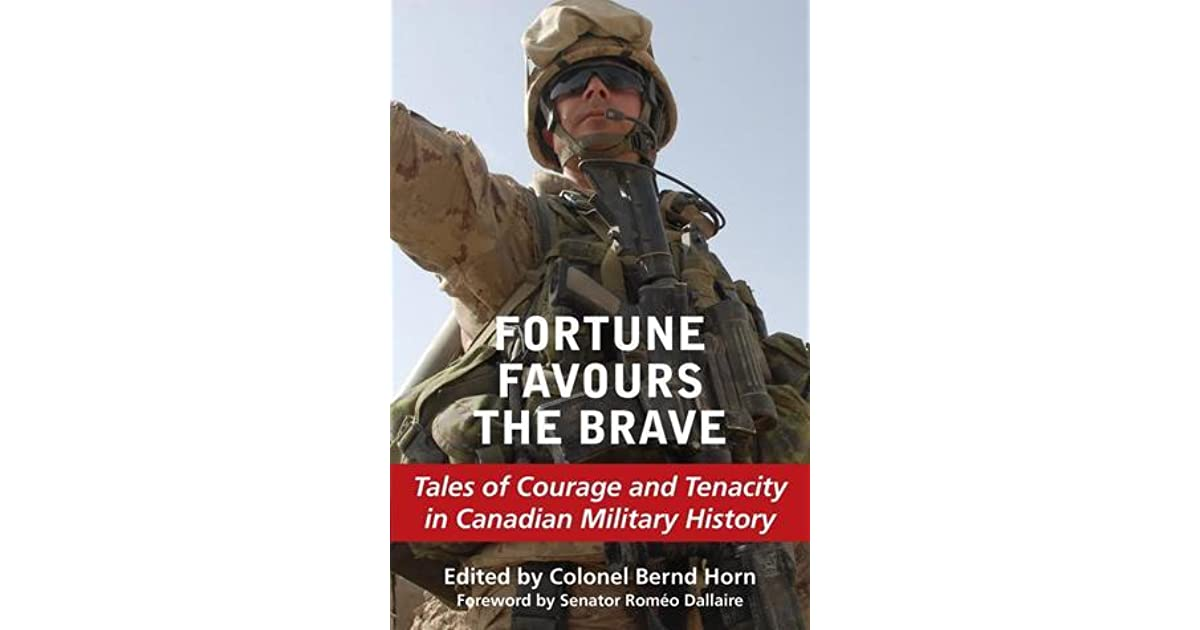 Fortune Favours The Brave: Tales Of Courage And Tenacity