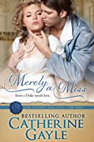 Merely a Miss (Lord Rotheby's Influence #3)