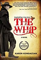 The Whip: A Novel Inspired by the Story of Charley Parkhurst