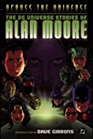 Across the Universe: The DC Universe Stories of Alan Moore