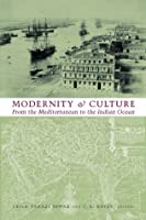 Modernity and Culture from the Mediterranean to the Indian Ocean, 1890--1920
