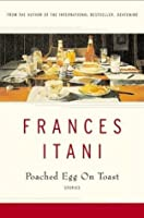 Poached Egg on Toast: Stories