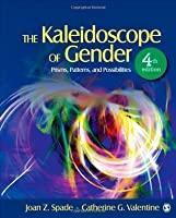 The Kaleidoscope of Gender: Prisms, Patterns, and Possibilities