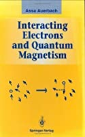Interacting Electrons and Quantum Magnetism (Graduate Texts in Contemporary Physics)
