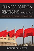 Chinese Foreign Relations: Power and Policy since the Cold War (Asia in World Politics)