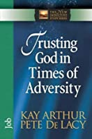 Trusting God in Times of Adversity (The New Inductive Study Series)