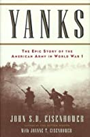 Yanks : The Epic Story of the American Army in World War I
