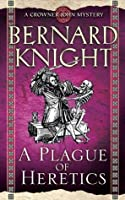 A Plague of Heretics (Crowner John Mystery, #14)