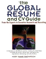 The Global Resume and CV Guide: From the Experts in Executive Search and Recruiting