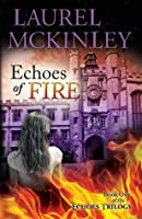 Echoes of Fire (Echoes Trilogy) (Volume 1)