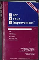 FYI: For Your Improvement: A Development and Coaching Guide