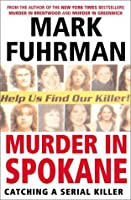 Murder In Spokane: Catching a Serial Killer