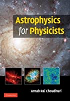 Astrophysics for Physicists South Asian Edition