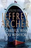 Be Careful What You Wish For (The Clifton Chronicles #4)