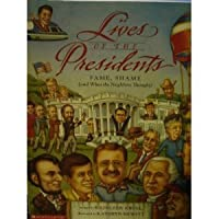 Lives of the Presidents: Fame, Shame, and What the Neighbors Thought