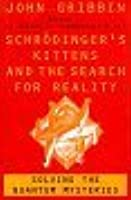 Schrodinger's Kittens and the Search for Reality: Solving the Quantum Mysteries