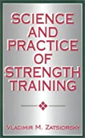 Science and Practice of Strength Training