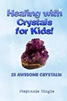 Healing with Crystals for Kids!