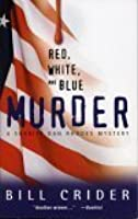 Red, White, and Blue Murder: A Sheriff Dan Rhodes Mystery