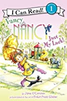 Fancy Nancy: Just My Luck! (I Can Read Book 1)