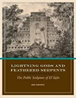 Lightning Gods and Feathered Serpents: The Public Sculpture of El Taj?n (The Linda Schele Series in Maya and Pre-Columbian Studies)