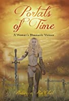 Portals of Time:  A Woman's Shamanic Visions (Portals of Time: A Woman's Shamanic Visions)