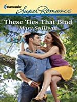 These Ties That Bind (Harlequin Super Romance)