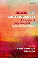 Music and Consciousness: Philosophical, Psychological, and Cultural Perspectives