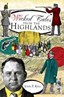 Wicked Tales from the Highlands (NJ) (The History Press)