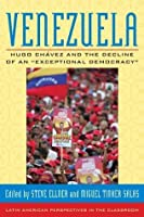 Venezuela: Hugo Chavez and the Decline of an 'Exceptional Democracy' (Latin American Perspectives in the Classroom)