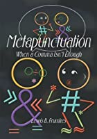 Metapunctuation : When a Comma Isn't Enough