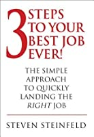 3 Steps to Your Best Job Ever!