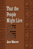 That the People Might Live: Native American Literatures and Native American Community