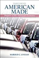 American Made, Shapers of the American Economy (3rd Edition)