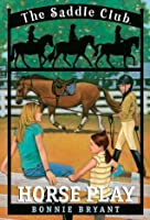 Horse Play (Saddle Club, #7)