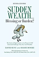Sudden Wealth: Blessing or Burden? The Stories of Eight Families and the Financial AND Emotional Challenges They Face with Financial Windfalls