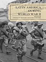 Latin America During World War II (Jaguar Books on Latin America)