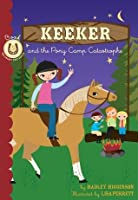 Keeker and the Pony Camp Catastrophe: Book 5 in the Sneaky Pony Series: Bk. 5