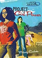 Project: Girl Power (Faithgirlz! / Girls of 622 Harbor View)
