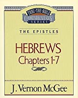 Thru the Bible Vol. 51: The Epistles (Hebrews 1-7): The Epistles (Hebrews 1-7)