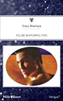 Mills & Boon : I'Ll Be Watching You