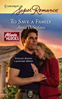 To Save a Family (Harlequin Super Romance)