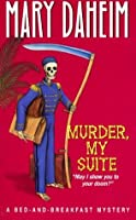 Murder, My Suite (Bed-and-Breakfast Mysteries #8)