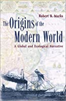 The Origins of the Modern World: A Global and Ecological Narrative (World Social Change)