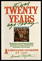 It Was Twenty Years Ago Today: An Anniversary Celebration of 1967
